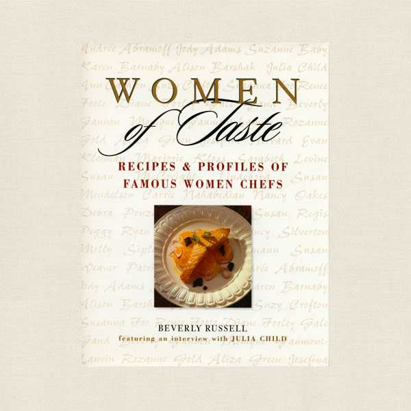 Women of Taste Cookbook - Recipes and Profiles of Famous Chefs