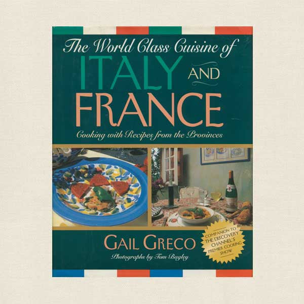 World Class Cuisine of Italy and France Cookbook
