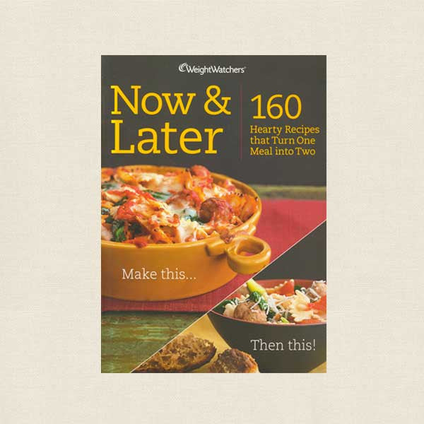 Weight Watchers Now and Later Cookbook