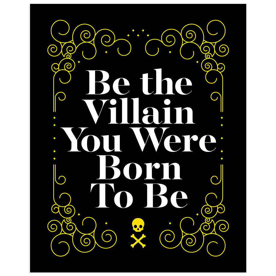 Be the Villain print