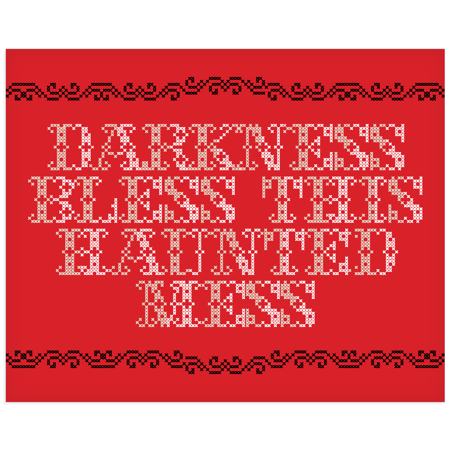 Darkness Bless This Haunted Mess print