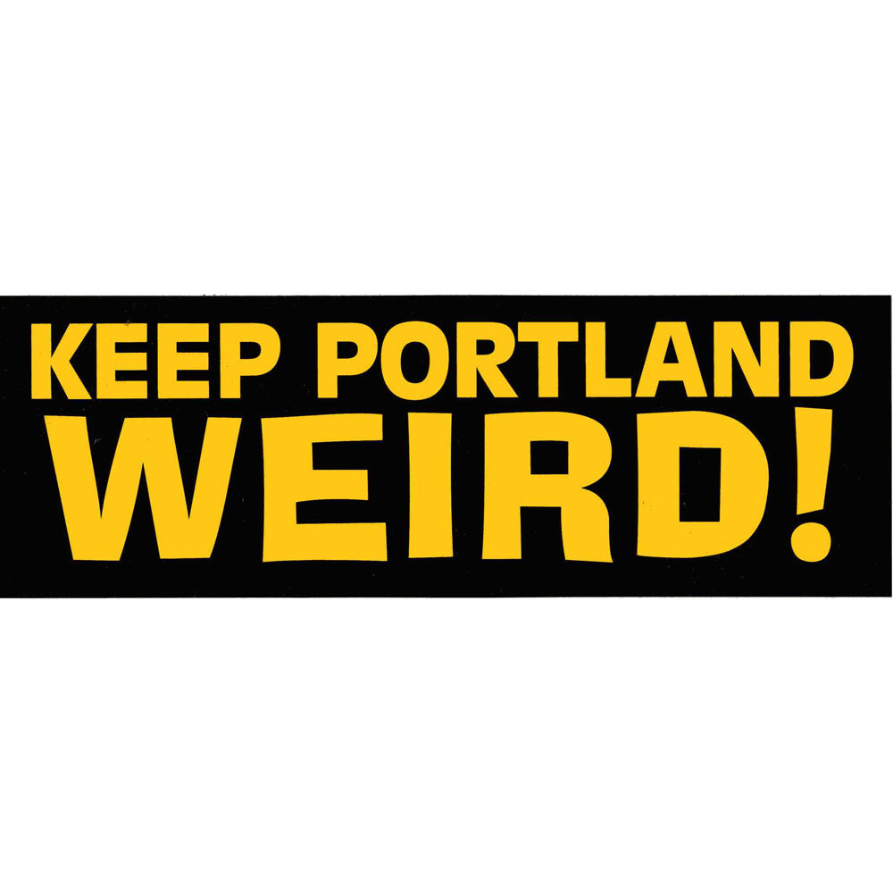 "Long rectangle black sticker that reads ""Keep Portland Weird!"" in yellow text."