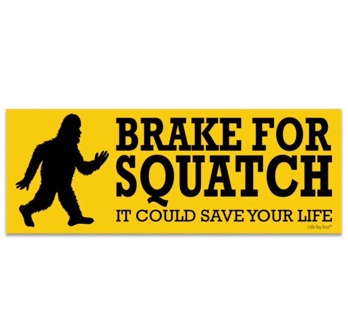 Brake For Squatch Sticker