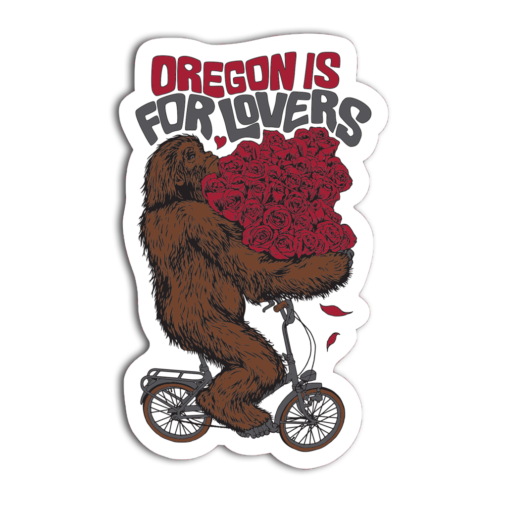 Sticker showing sasquatch on a mini bicycle holding a bunch of roses. Above that it reads Oregon Is For Lovers.