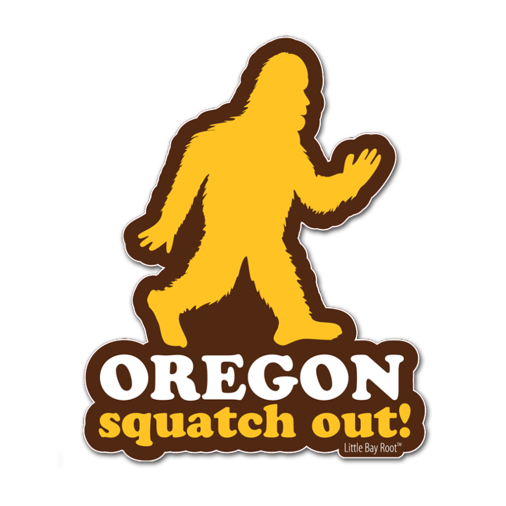 "Brown sticker with a silhouette of sasquatch. Below it reads ""Oregon Squatch Out!"""