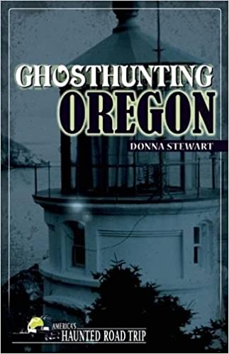 Ghost Hunting in Oregon