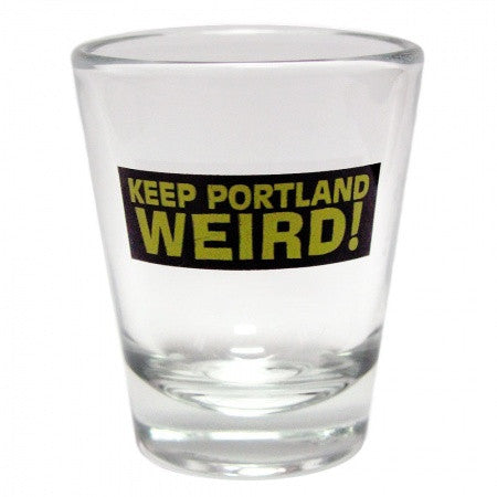 "Clear shot glass with famous ""Keep Portland Weird"" graphic on the side."