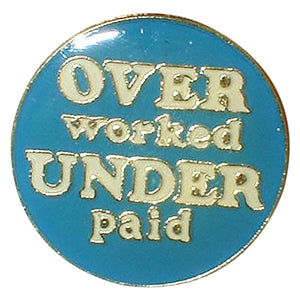 You added <b><u>Over Worked Under Paid Pin</u></b> to your cart.