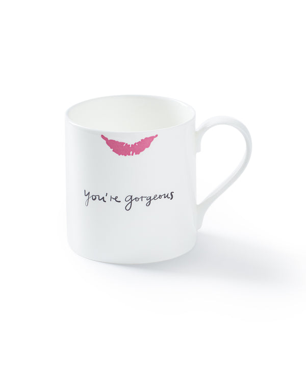 You're Gorgeous Mug