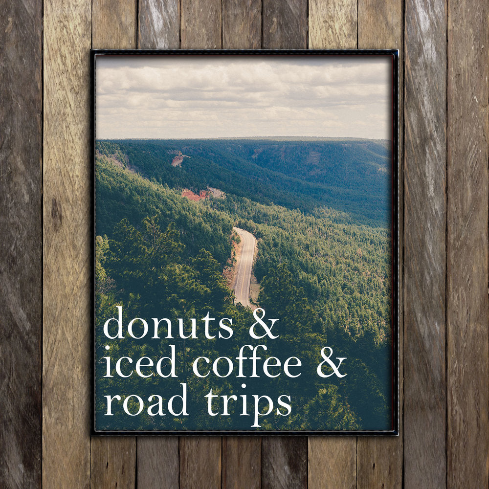 Donuts, Iced Coffee & Road Trips Print