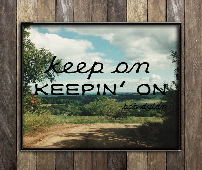 Keep on Keepin' on Countryside Print