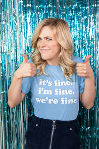 Kelsey Dangerous It's Fine T-Shirt
