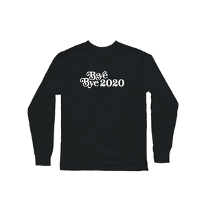 Bye Bye 2020 Long Sleeve Shirt