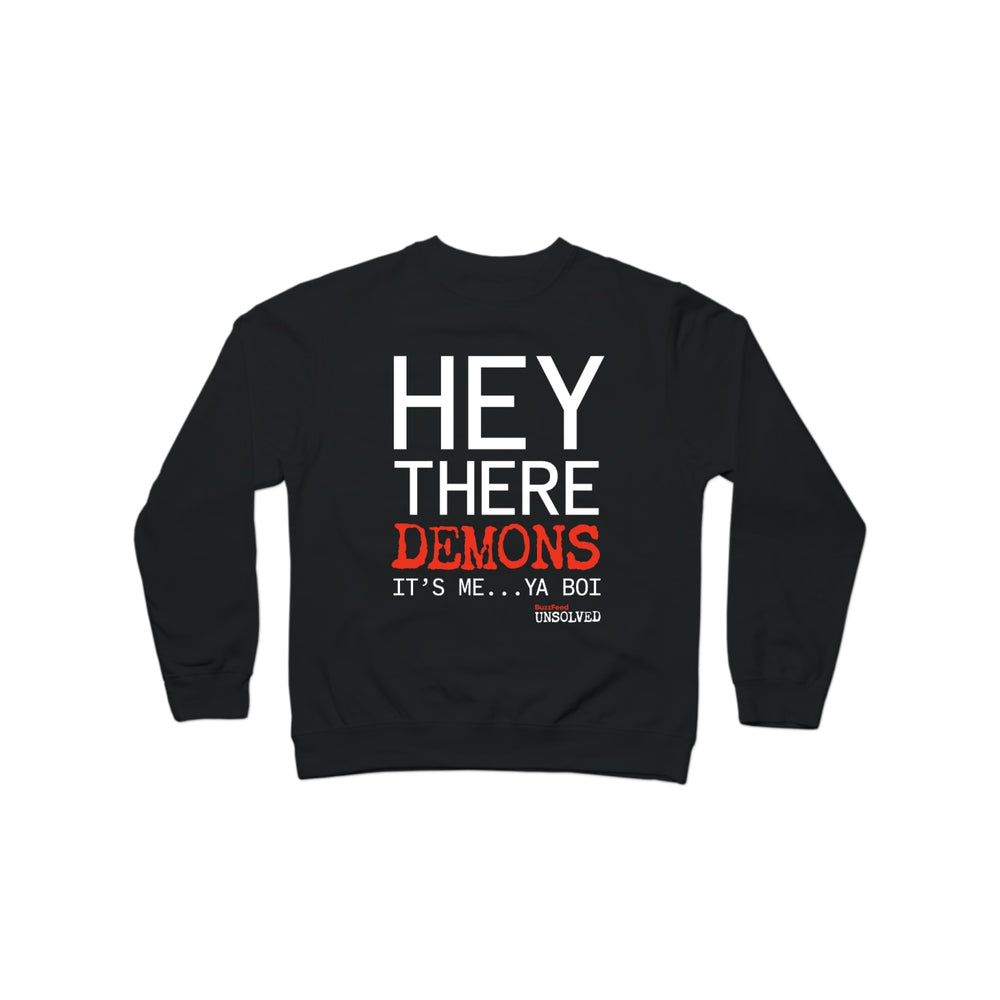 BuzzFeed Unsolved Hey There Demons It's Me Ya Boi Crewneck Sweatshirt