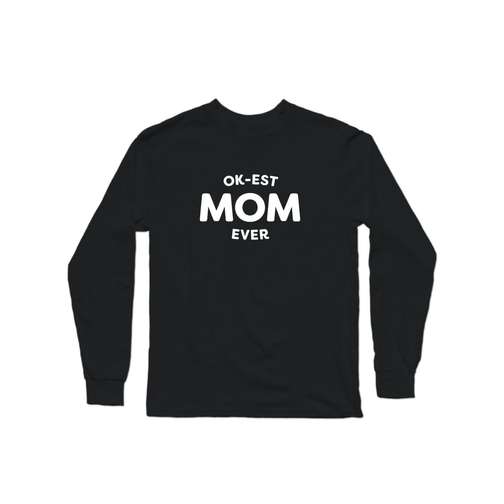 Mom In Progress Ok-est Mom Longsleeve Shirt