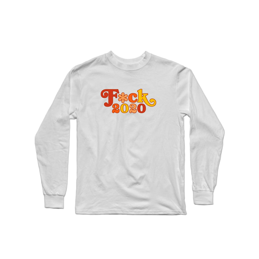 F*ck 2020 Long Sleeve Shirt