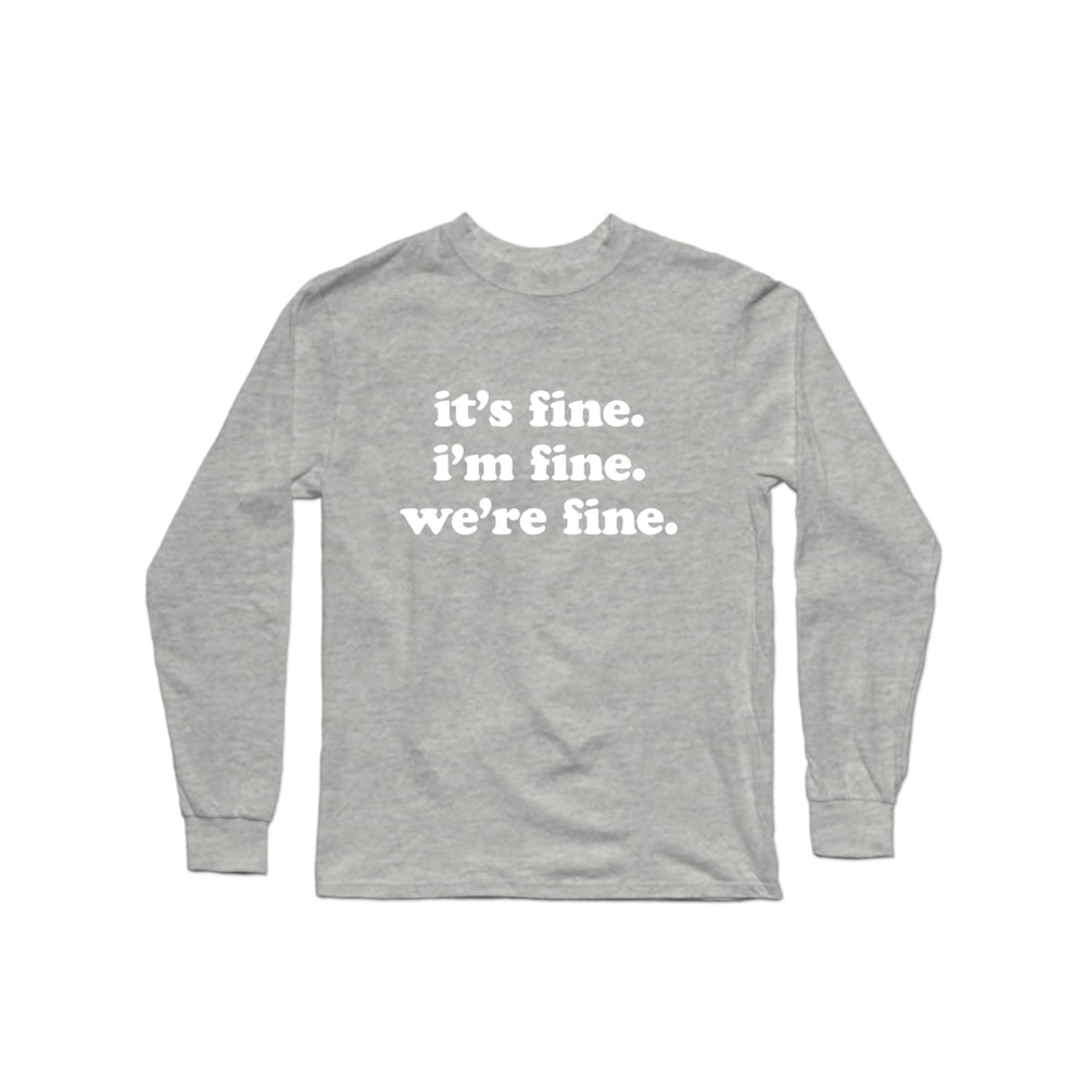 Kelsey Dangerous It's Fine I'm Fine Long Sleeve Shirt