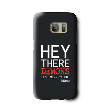 BuzzFeed Unsolved Hey There Demons It's Me Ya Boi Galaxy Phone Case