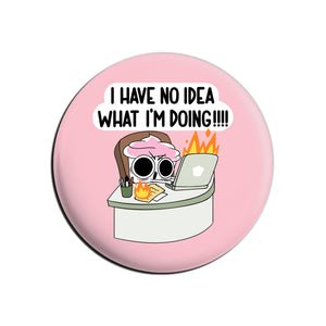 The Good Advice Cupcake No Idea What I'm Doing Button Pin