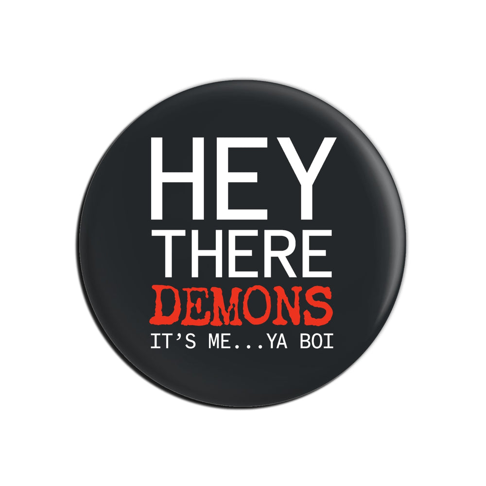 BuzzFeed Unsolved Hey There Demons It's Me Ya Boi Button Pin