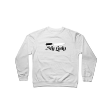 Load image into Gallery viewer, Make It Fancy My Lady Crewneck Sweatshirt