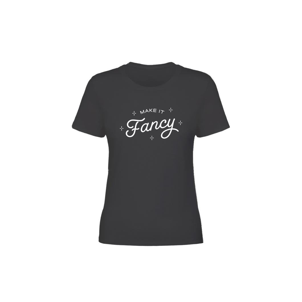 Make It Fancy Original Women's T-Shirt