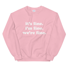 Load image into Gallery viewer, Kelsey Dangerous It's Fine Sweatshirt