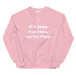 Kelsey Dangerous It's Fine Sweatshirt