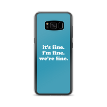 Load image into Gallery viewer, Kelsey Dangerous It's Fine Blue Samsung Case