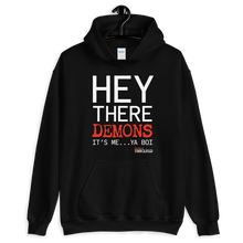Load image into Gallery viewer, BuzzFeed Unsolved Hey There Demons It's Me Ya Boi Hooded Sweatshirt