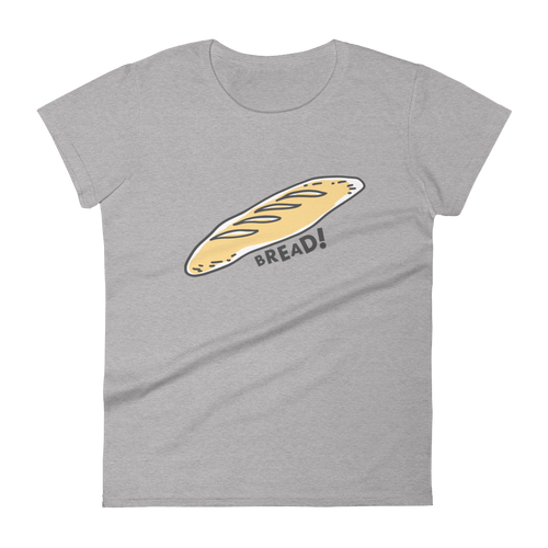 Eating Your Feed Bread! Women's T-Shirt