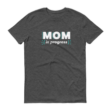 Load image into Gallery viewer, Mom In Progress Logo T-Shirt