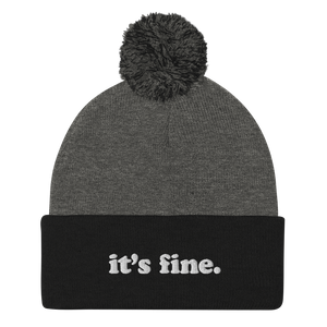 Kelsey Dangerous It's Fine Pom Pom Winter Hat