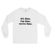 Load image into Gallery viewer, Kelsey Dangerous It's Fine Long Sleeve T-Shirt