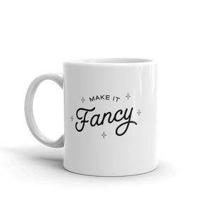 Make It Fancy Mug