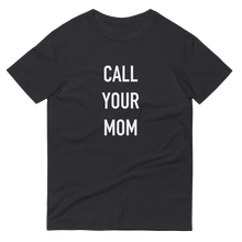 Load image into Gallery viewer, BuzzFeed Call Your Mom Mother's Day T-Shirt
