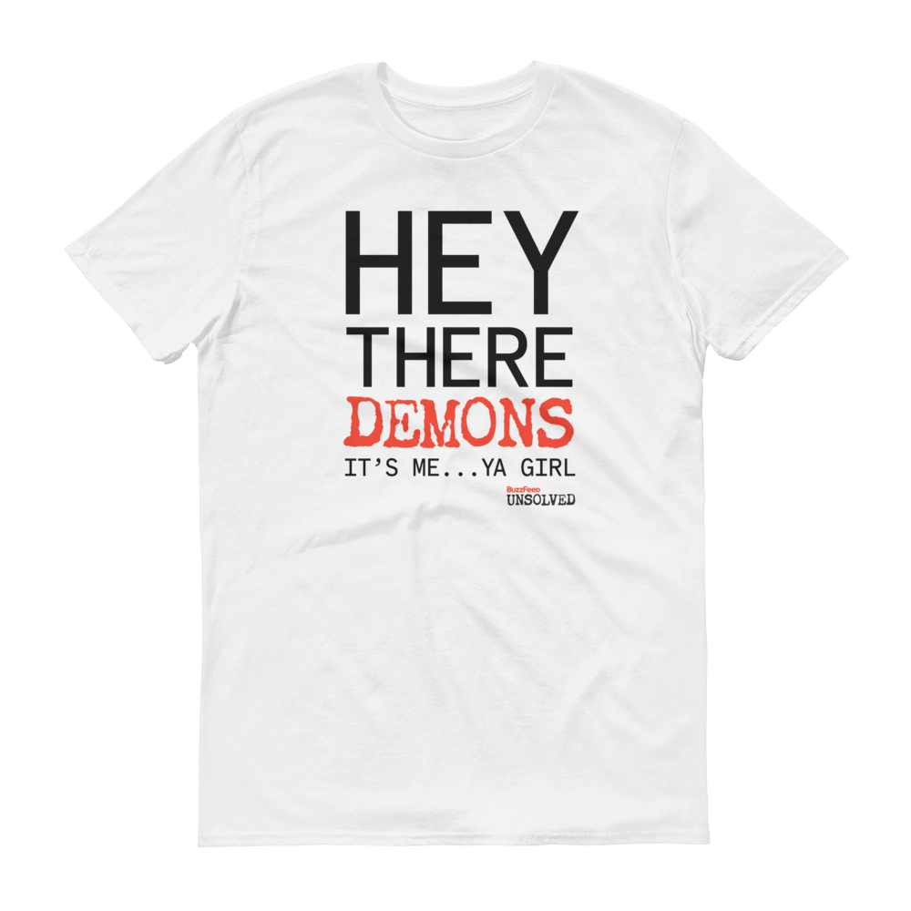 BuzzFeed Unsolved Hey There Demons It's Me Ya Girl T-Shirt