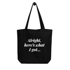 Make It Fancy Here's What I Got Tote Bag