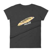 Load image into Gallery viewer, Eating Your Feed Bread! Women's T-Shirt