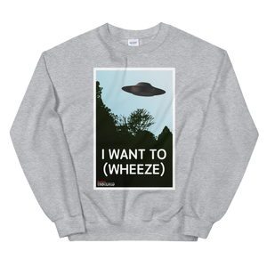 BuzzFeed Unsolved I Want To (wheeze) Sweatshirt