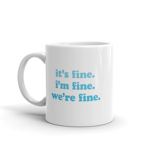 Kelsey Dangerous It's Fine Blue Mug