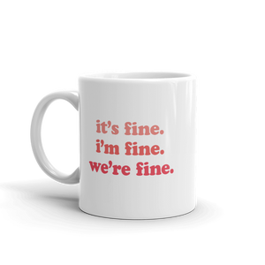 Kelsey Dangerous It's Fine Pink Mug