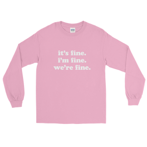 Kelsey Dangerous It's Fine Long Sleeve T-Shirt