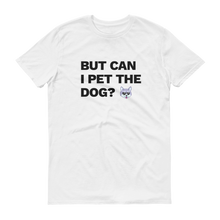 Load image into Gallery viewer, Multiplayer By BuzzFeed Can I Pet The Dog T-Shirt