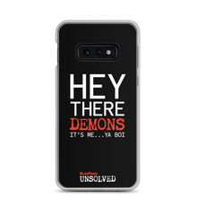 Load image into Gallery viewer, BuzzFeed Unsolved Hey There Demons It's Me Ya Boi Samsung Phone Case