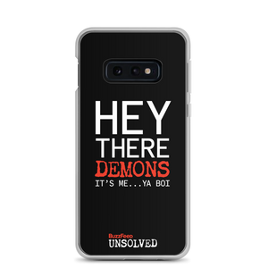 BuzzFeed Unsolved Hey There Demons It's Me Ya Boi Samsung Phone Case