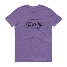 Load image into Gallery viewer, Make It Fancy T-Shirt
