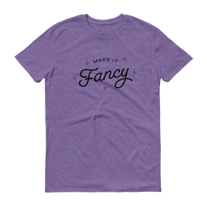 Make It Fancy T-Shirt