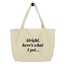 Load image into Gallery viewer, Make It Fancy Here's What I Got Large Tote Bag