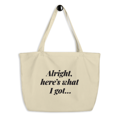 Make It Fancy Here's What I Got Large Tote Bag